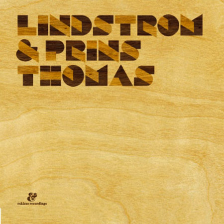 Lindstrom &amp; Prins Thomas