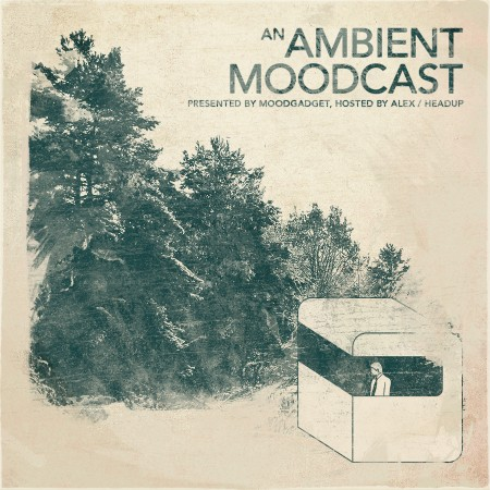 Ambient Moodgadget Podcast