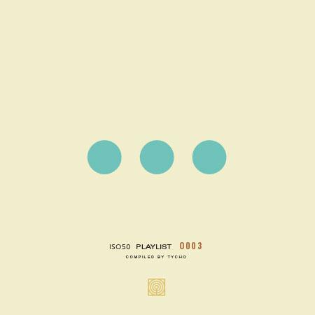 iso50-playlist-03-tycho