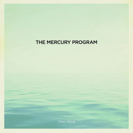 The Mercury Program - Chez Viking