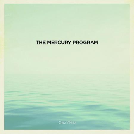 The Mercury Program - Chez Viking